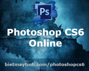 Photoshop CS6 online, cung cụ chỉnh sửa và mở file psd, ai
